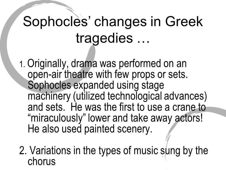 Sophocles' changes in Greek tragedies …