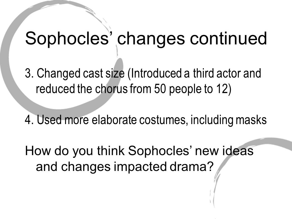 Sophocles' changes continued