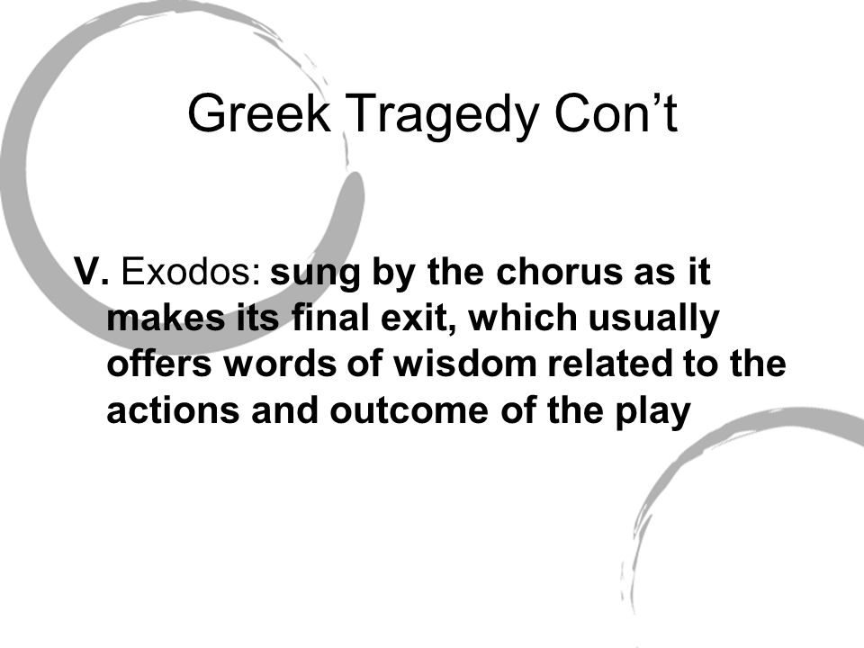 Greek Tragedy Con't