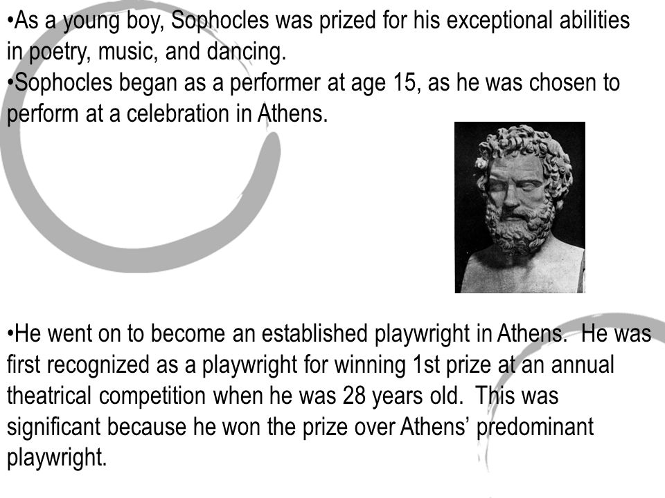 As a young boy, Sophocles was prized for his exceptional abilities in poetry, music, and dancing.