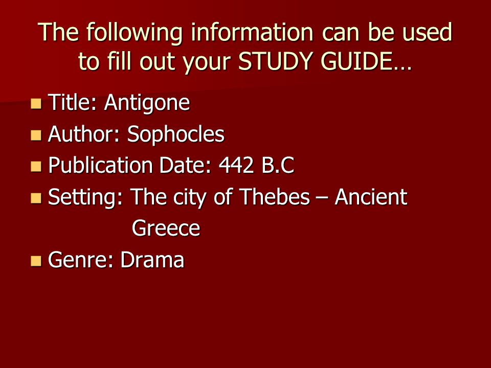 The following information can be used to fill out your STUDY GUIDE…