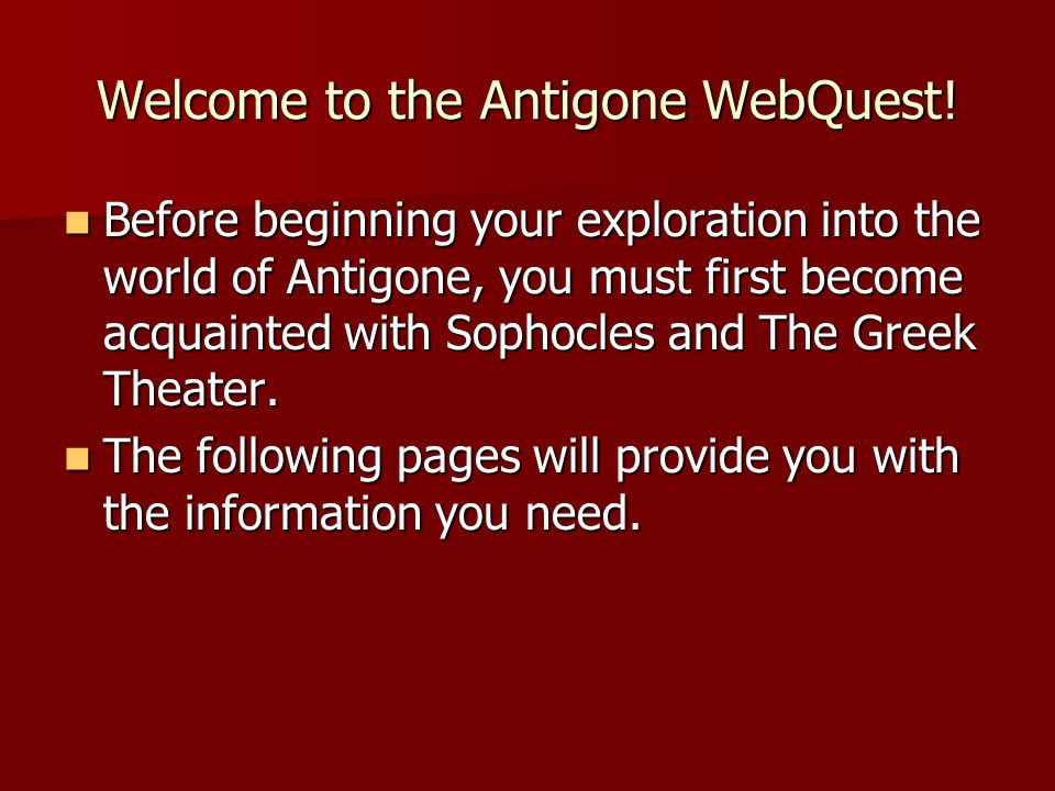 Welcome to the Antigone WebQuest!