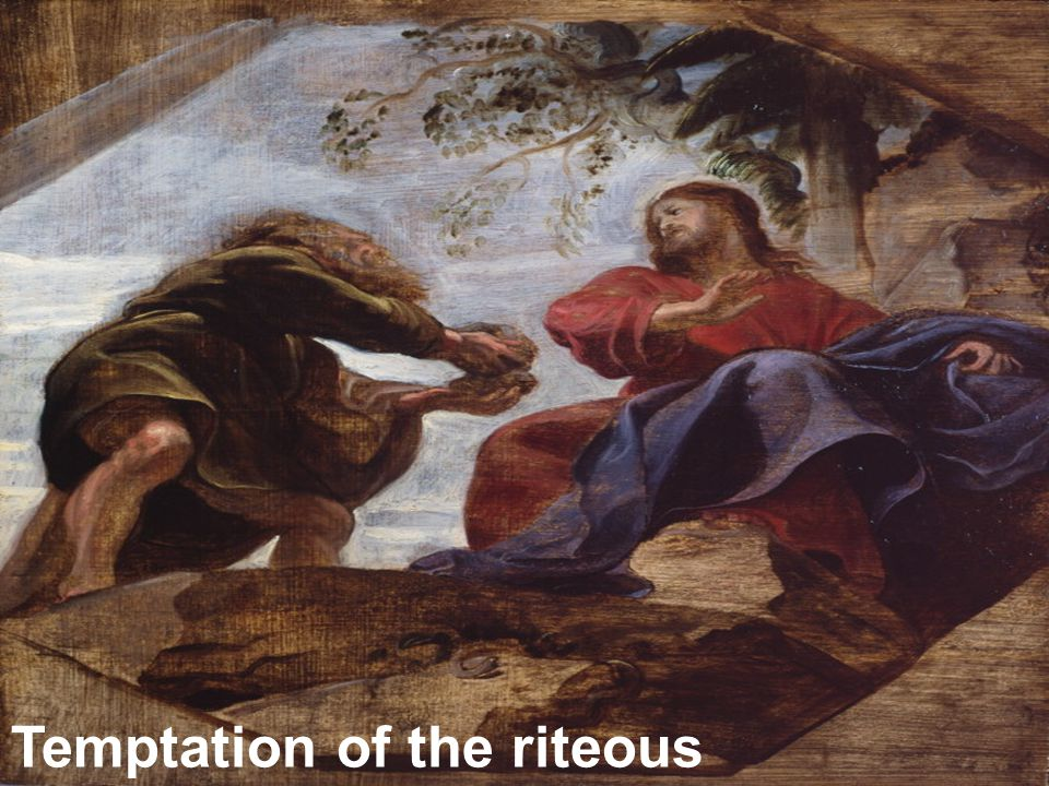 Temptation of the riteous