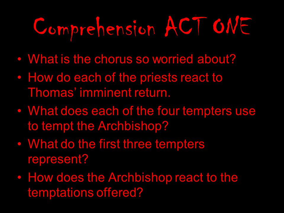 Comprehension ACT ONE What is the chorus so worried about