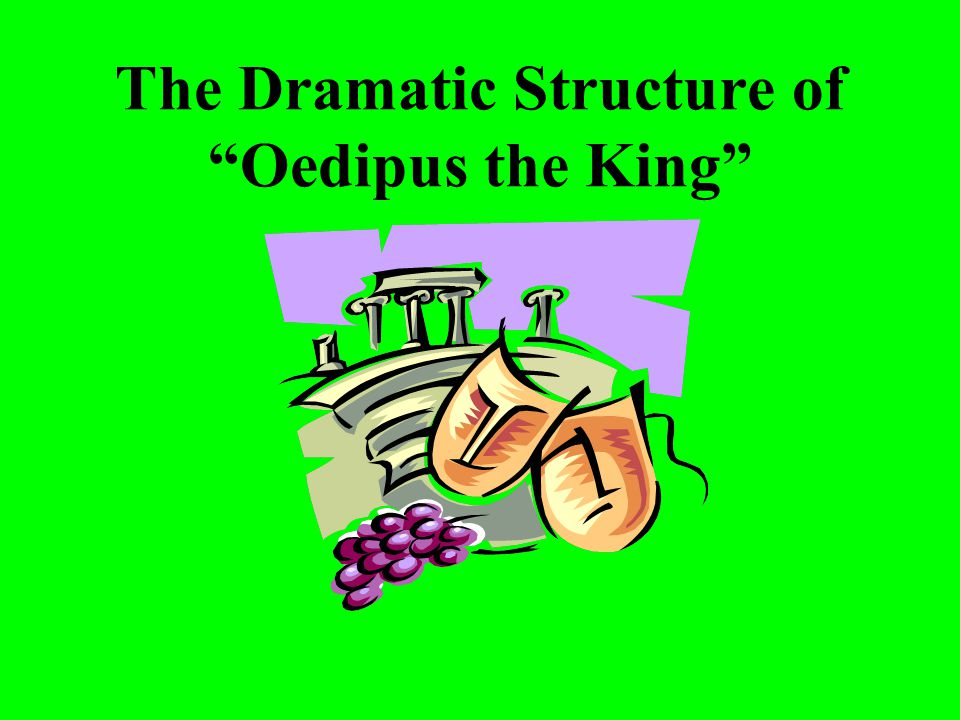 The Dramatic Structure of Oedipus the King