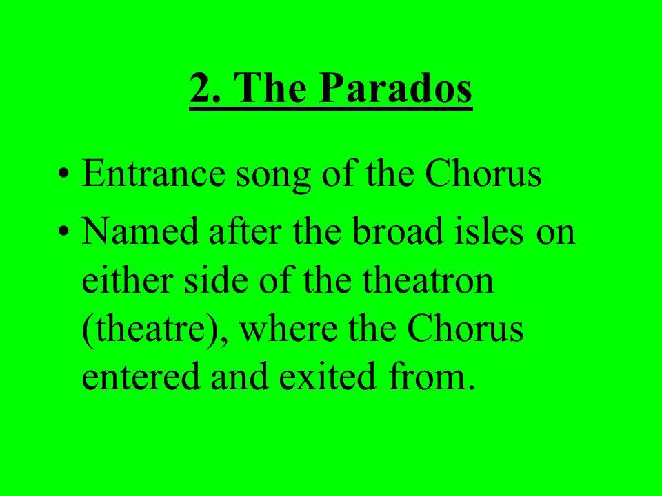 2. The Parados Entrance song of the Chorus
