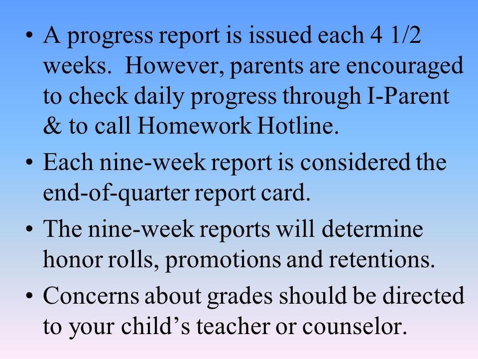 A progress report is issued each 4 1/2 weeks