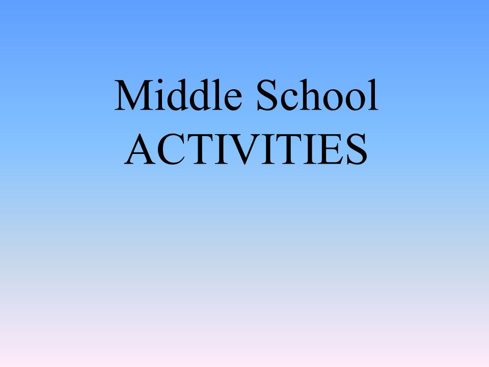 Middle School ACTIVITIES