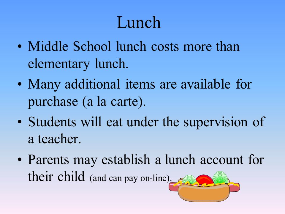 Lunch Middle School lunch costs more than elementary lunch.