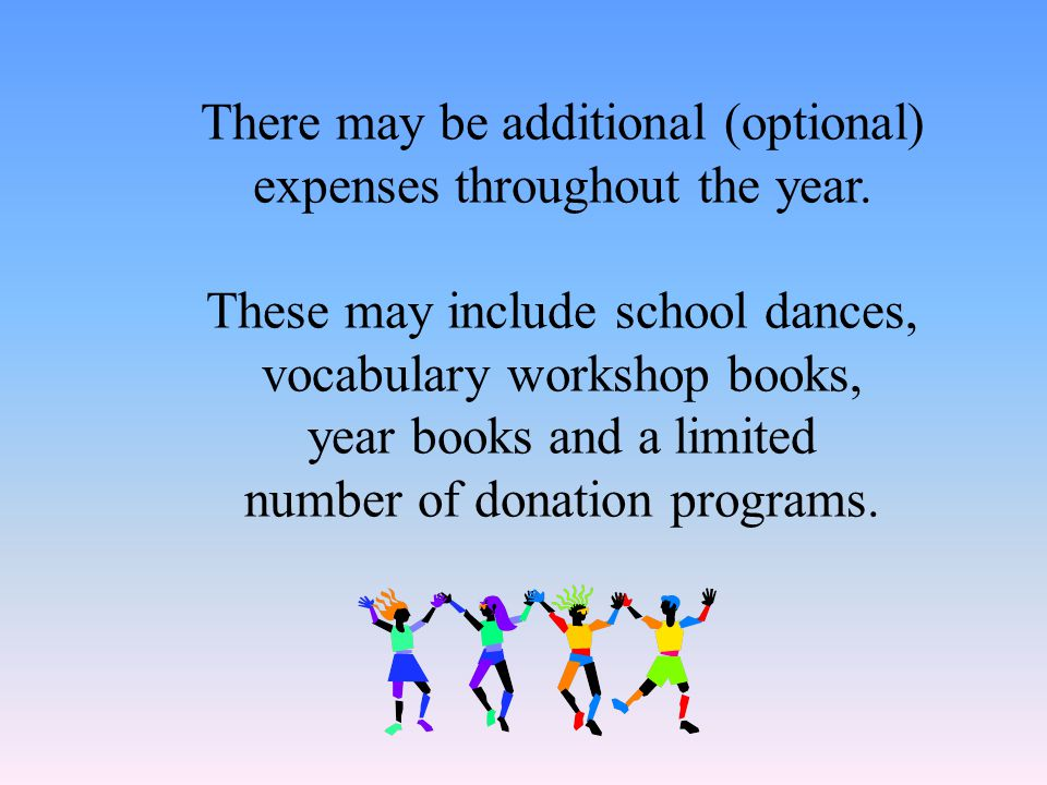 There may be additional (optional) expenses throughout the year.