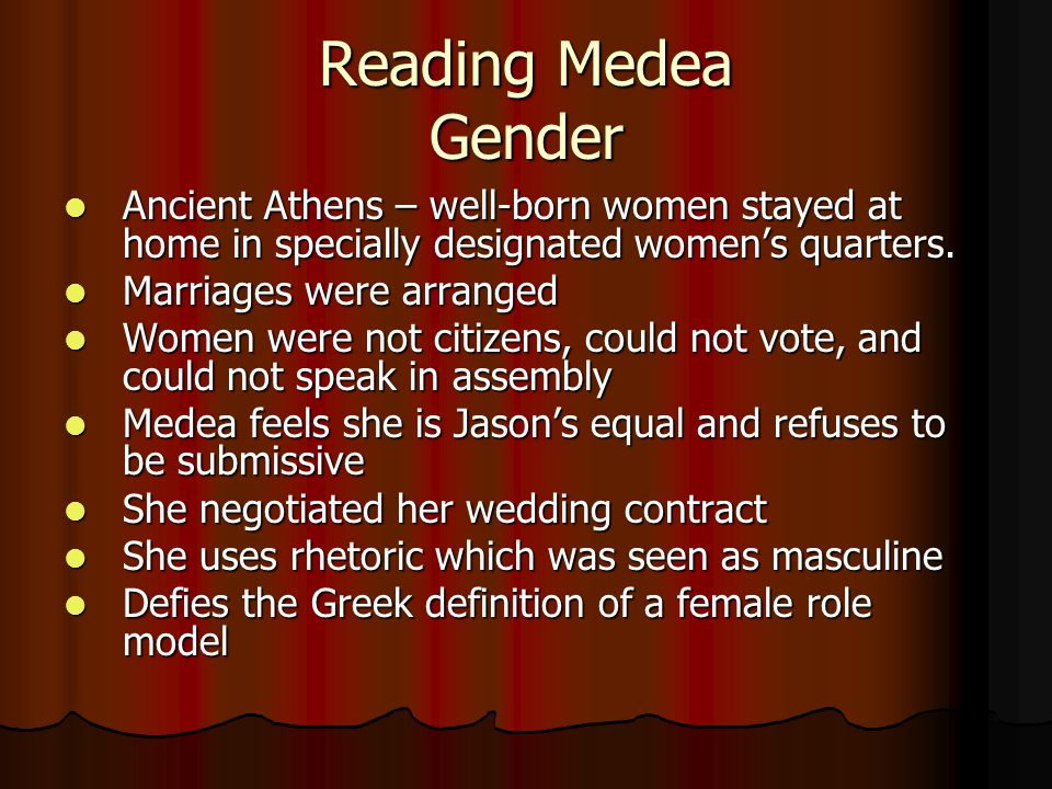 Reading Medea Gender Ancient Athens – well-born women stayed at home in specially designated women's quarters.