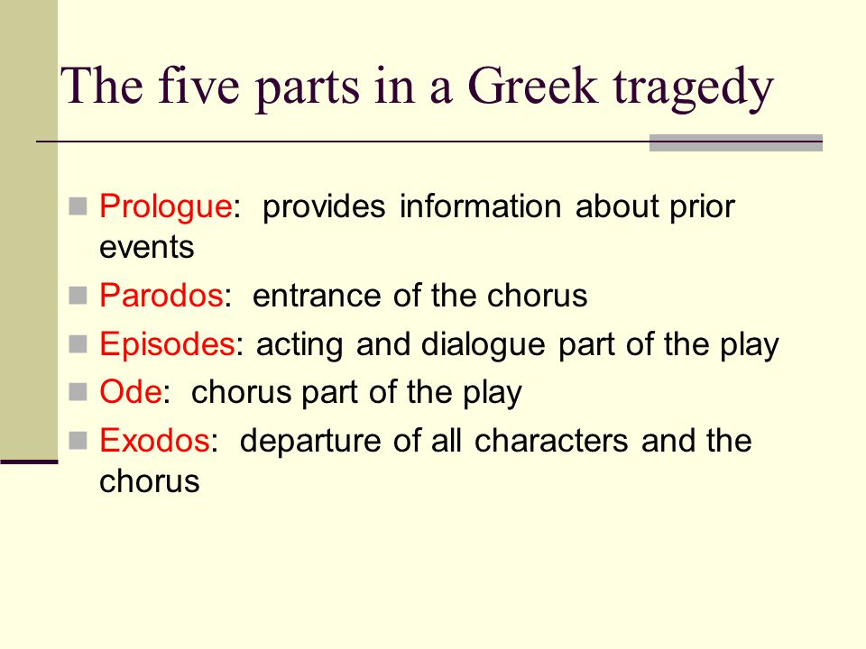 The five parts in a Greek tragedy