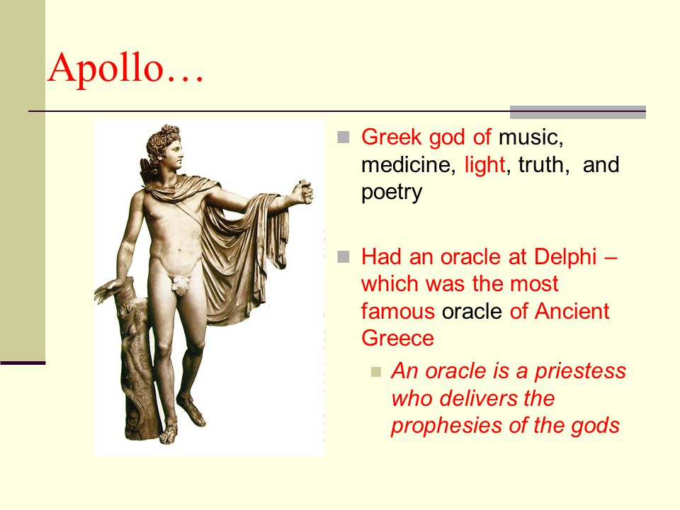 Apollo… Greek god of music, medicine, light, truth, and poetry