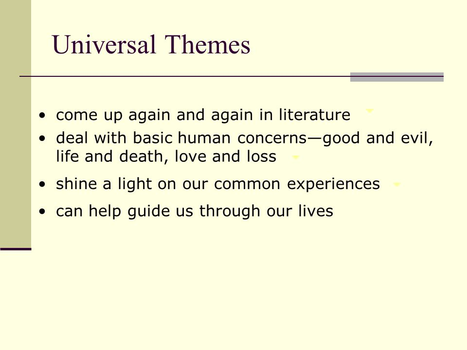 Universal Themes come up again and again in literature