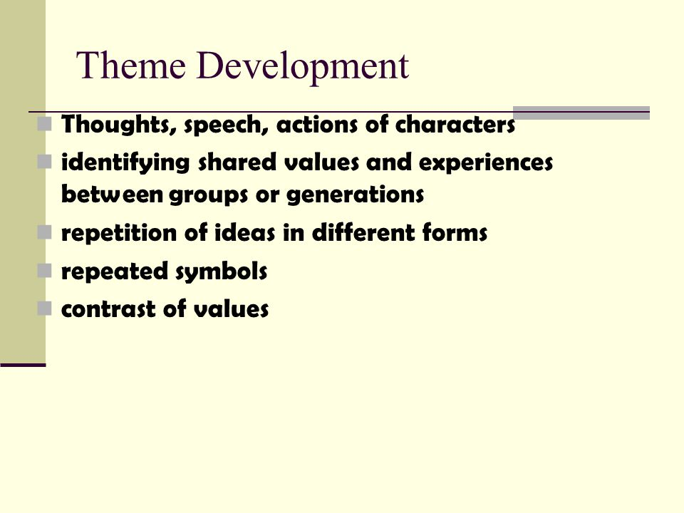 Theme Development Thoughts, speech, actions of characters
