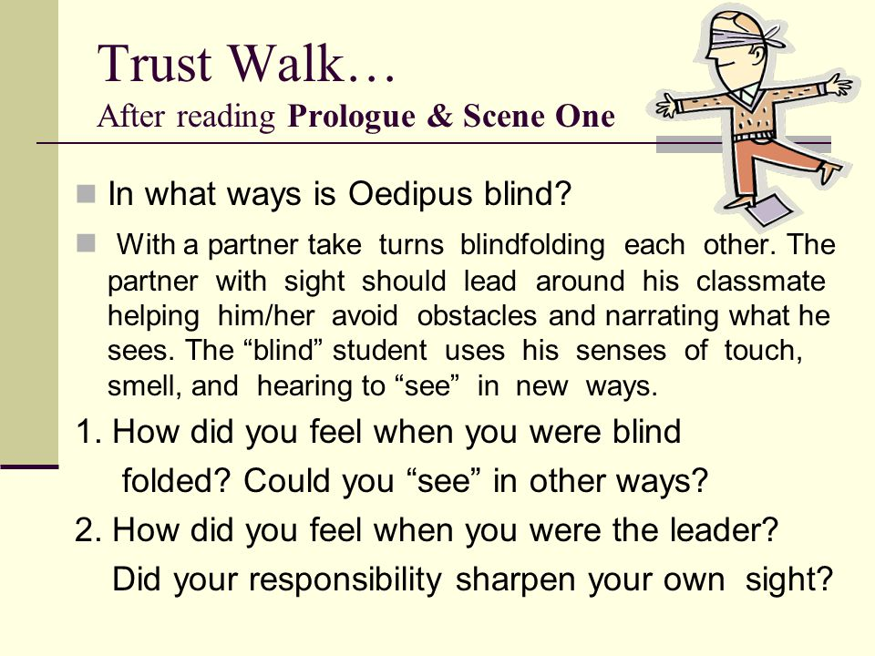 Trust Walk… After reading Prologue & Scene One