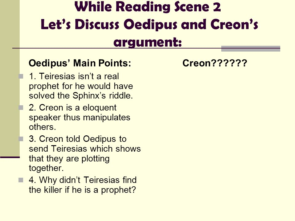 While Reading Scene 2 Let's Discuss Oedipus and Creon's argument: