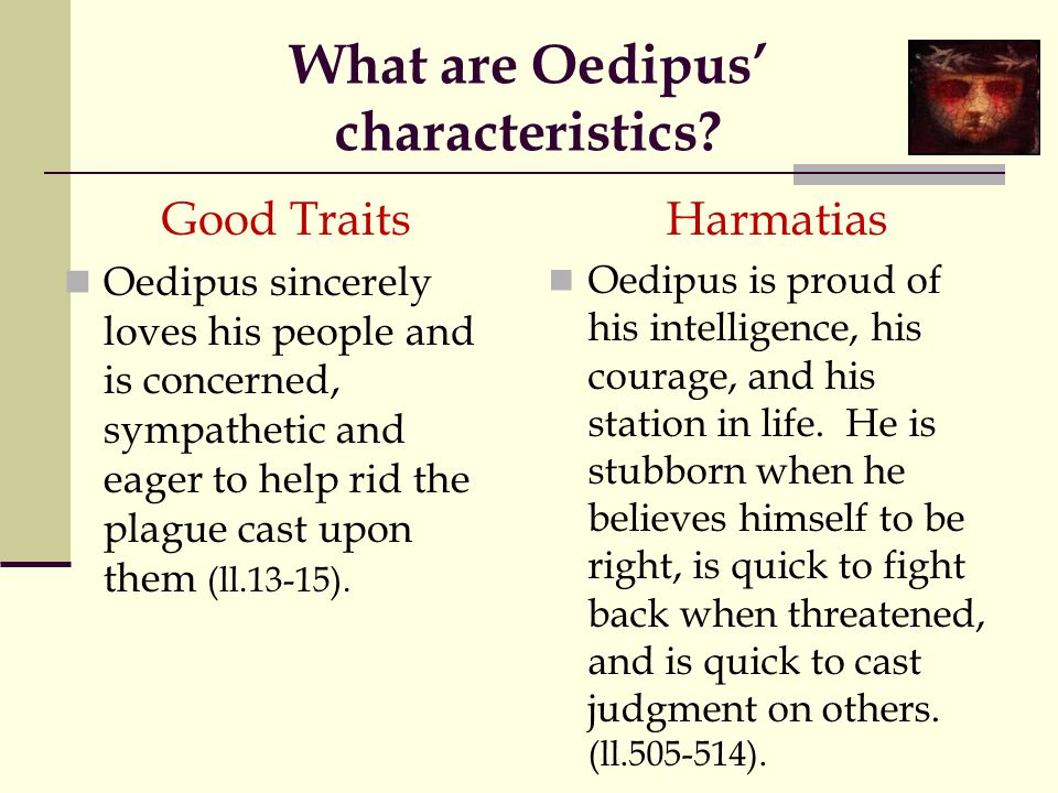 What are Oedipus' characteristics