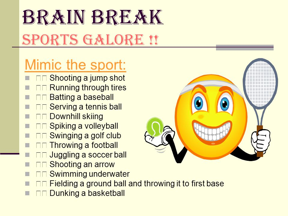 Brain Break Sports Galore !!