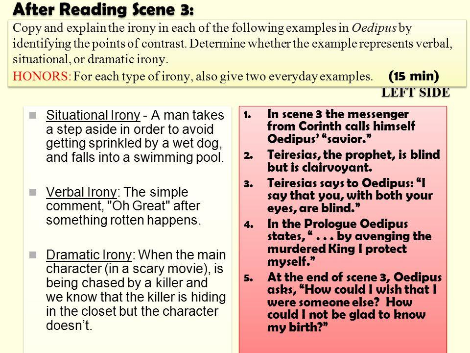 In scene 3 the messenger from Corinth calls himself Oedipus' savior.