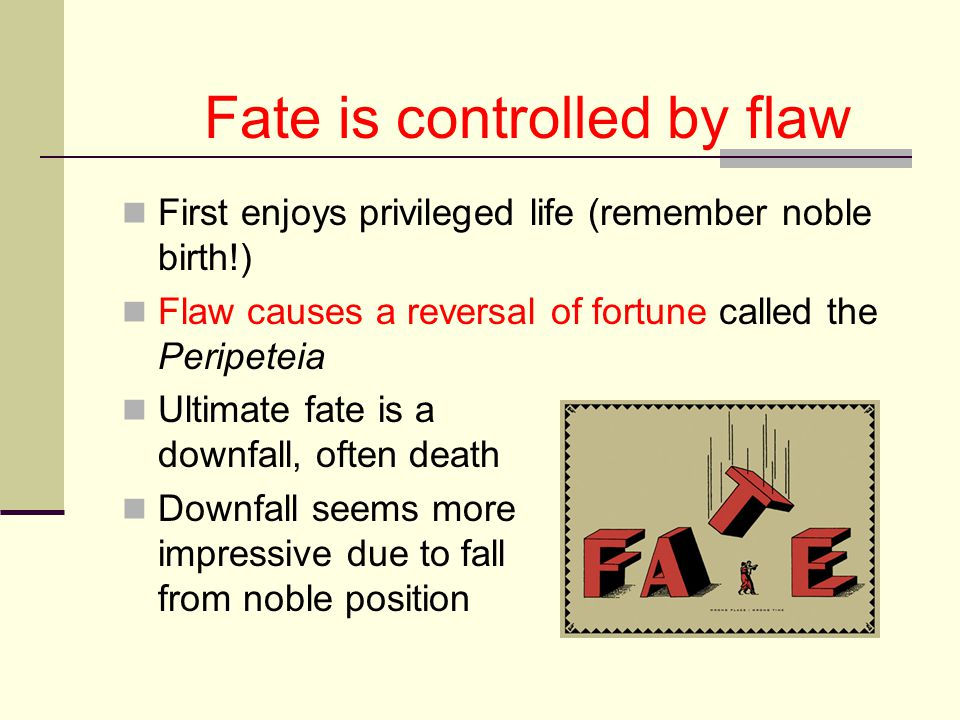 Fate is controlled by flaw