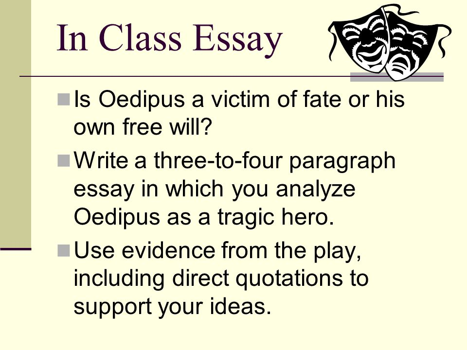 In Class Essay Is Oedipus a victim of fate or his own free will