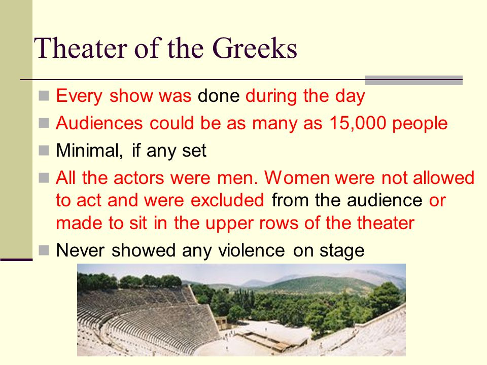 Theater of the Greeks Every show was done during the day