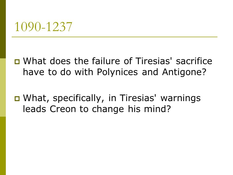 1090-1237 What does the failure of Tiresias sacrifice have to do with Polynices and Antigone