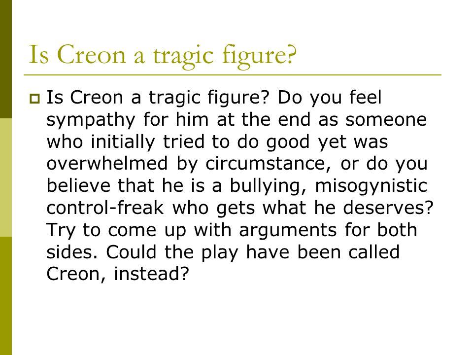 Is Creon a tragic figure