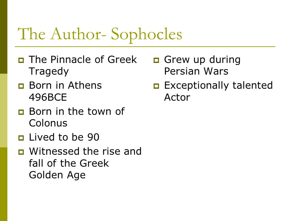 The Author- Sophocles The Pinnacle of Greek Tragedy