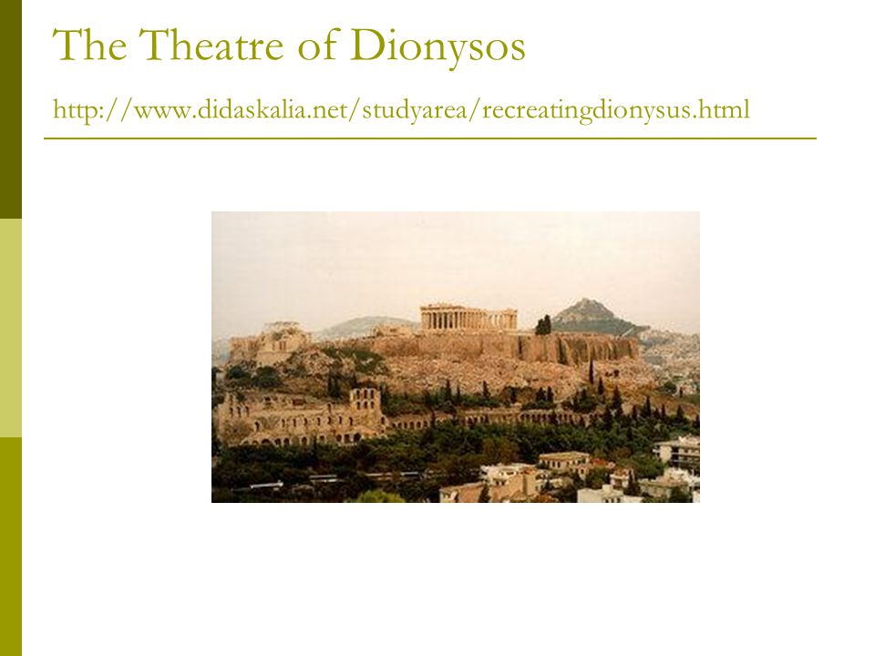 The Theatre of Dionysos http://www. didaskalia