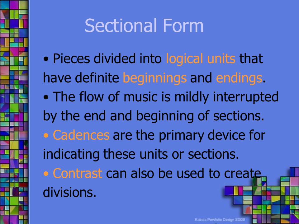 Sectional Form Pieces divided into logical units that