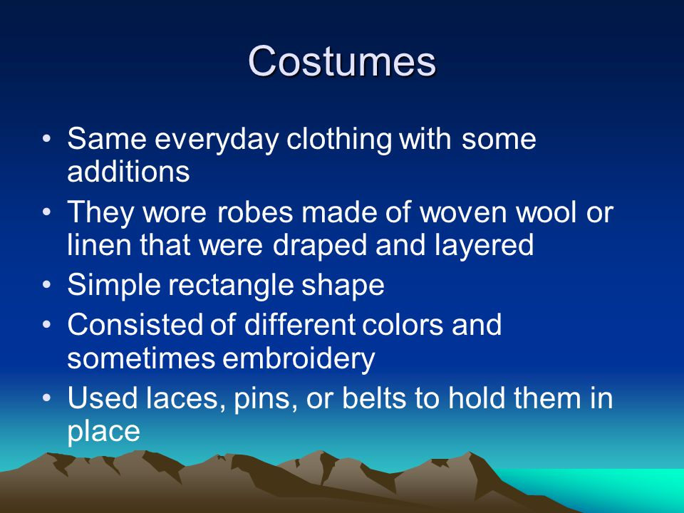 Costumes Same everyday clothing with some additions