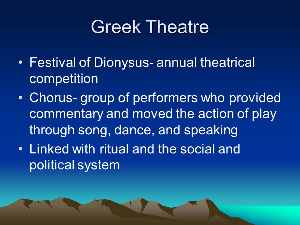 Greek Theatre Festival of Dionysus- annual theatrical competition