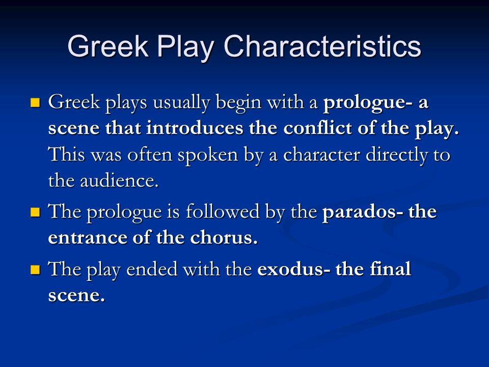 Greek Play Characteristics