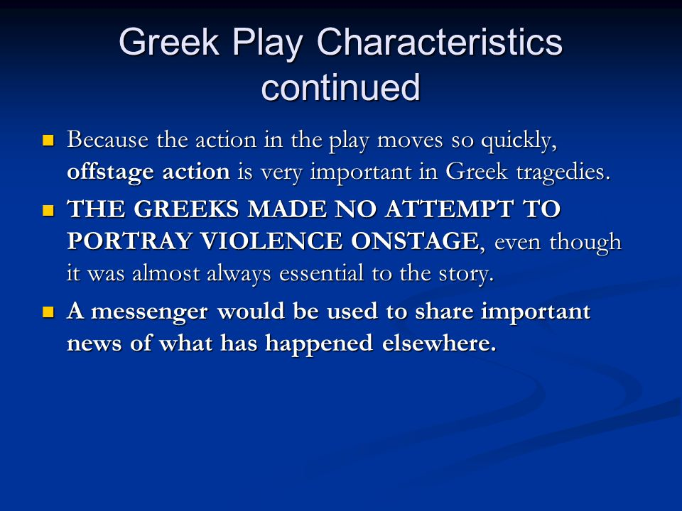 Greek Play Characteristics continued