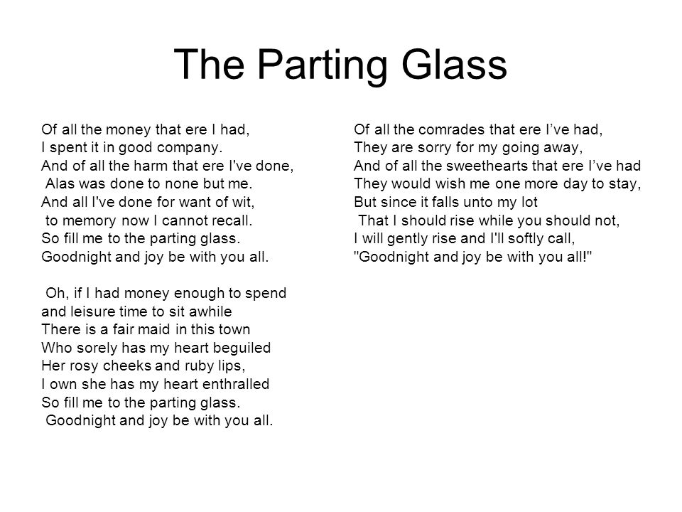 The Parting Glass Of all the money that ere I had,