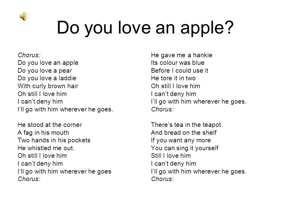 Do you love an apple Chorus: Do you love an apple Do you love a pear