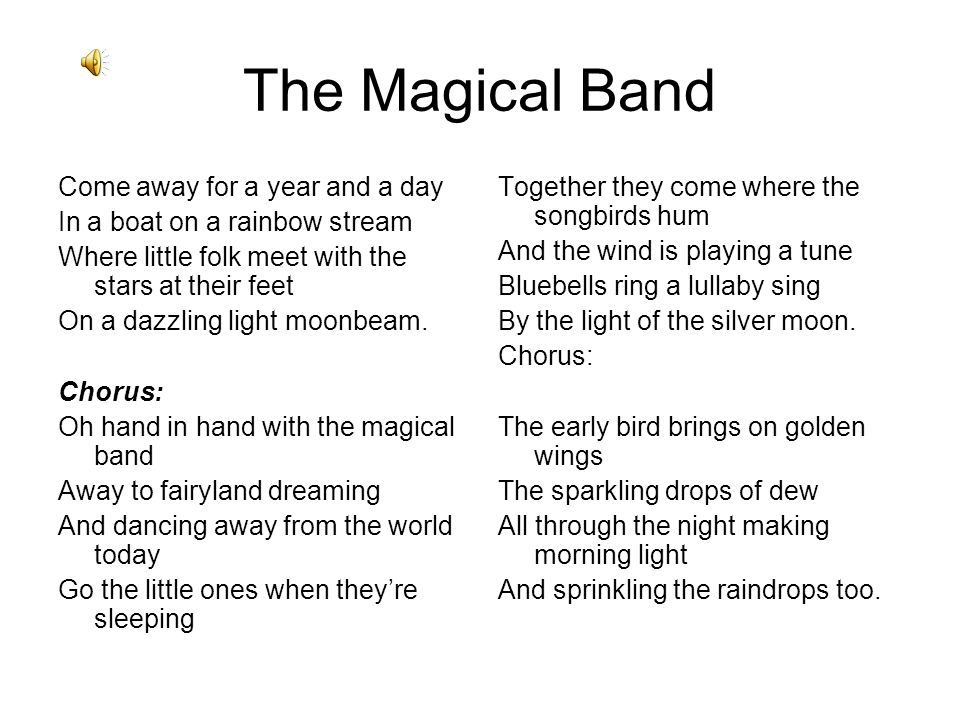The Magical Band Come away for a year and a day