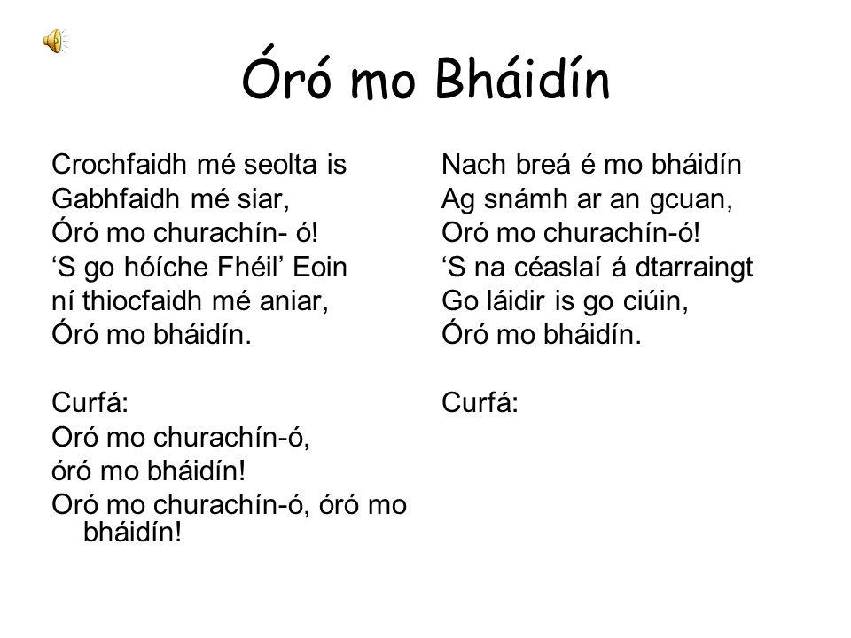 Óró mo Bháidín Crochfaidh mé seolta is Gabhfaidh mé siar,