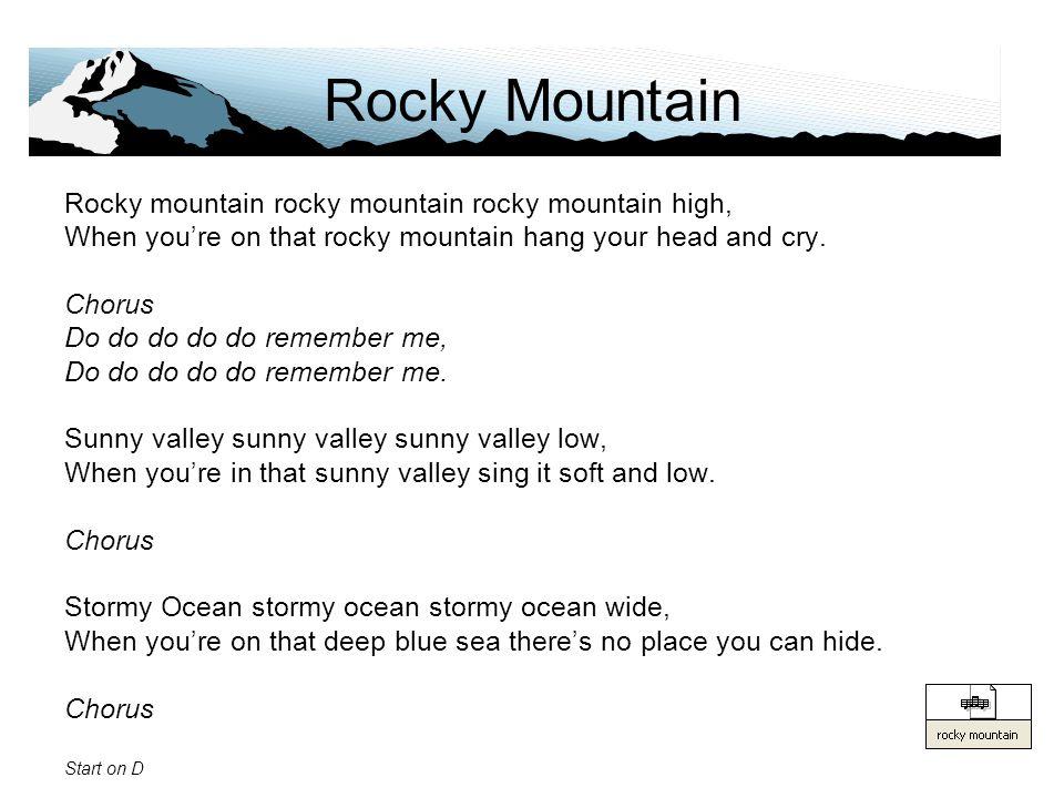 Rocky Mountain Rocky mountain rocky mountain rocky mountain high,