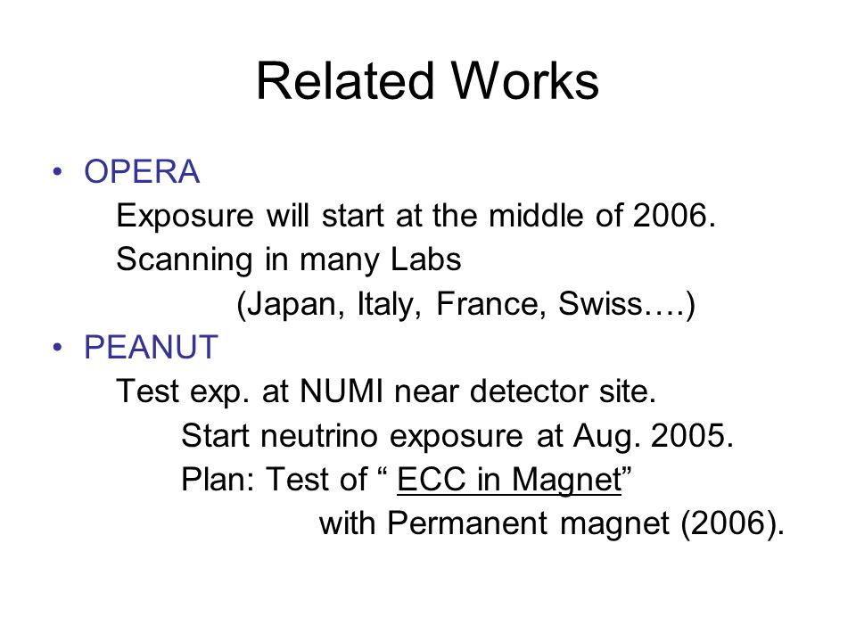 Related Works OPERA Exposure will start at the middle of 2006.