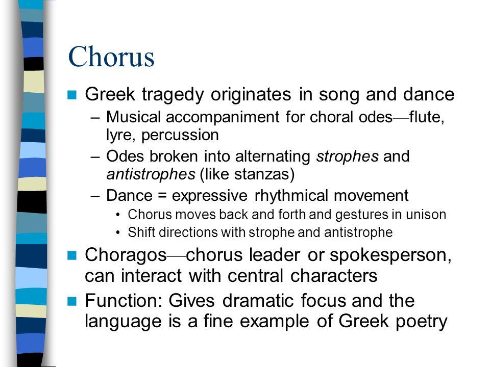 Chorus Greek tragedy originates in song and dance