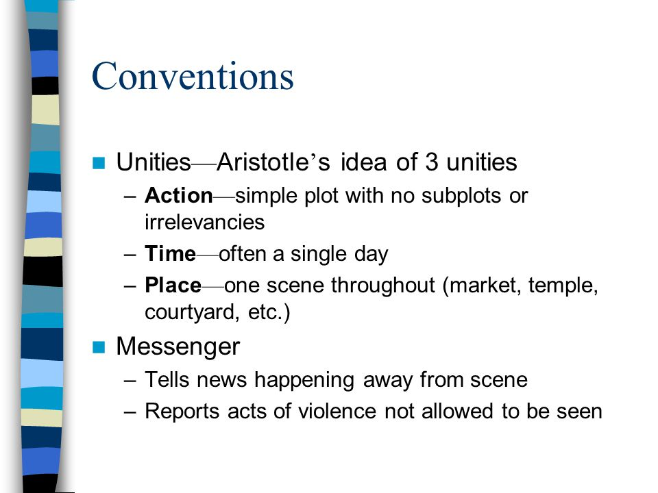 Conventions Unities—Aristotle's idea of 3 unities Messenger