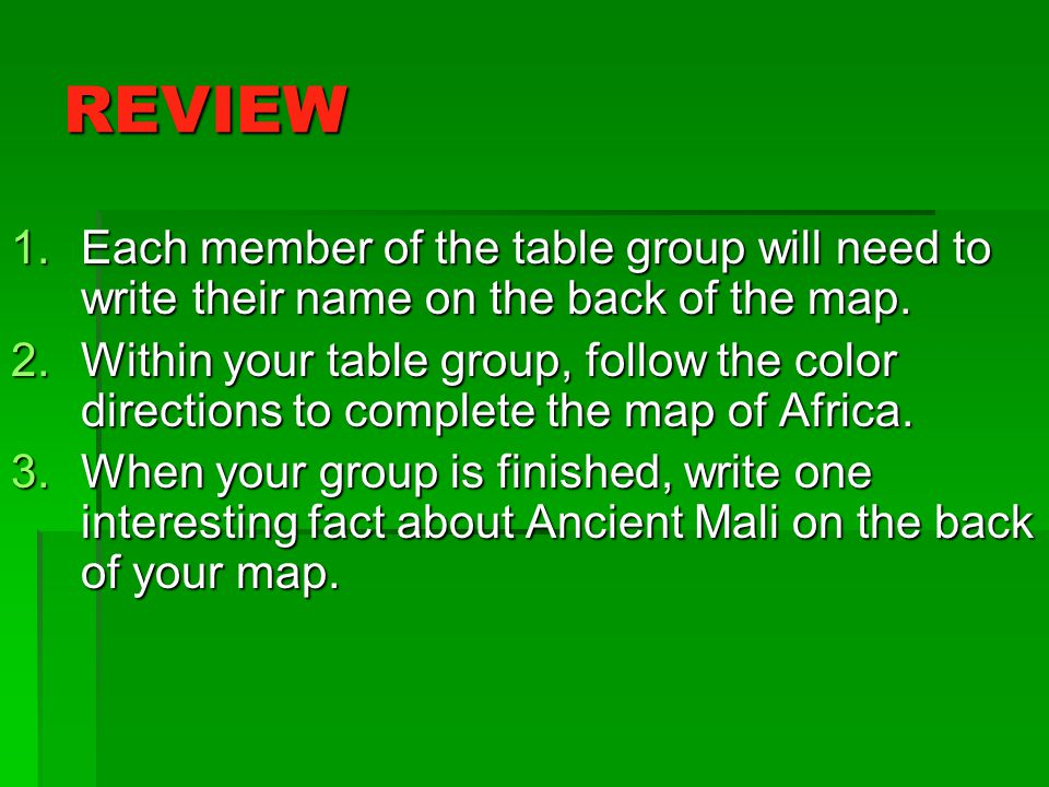 REVIEW Each member of the table group will need to write their name on the back of the map.