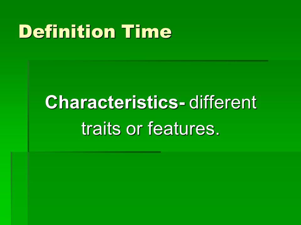 Characteristics- different