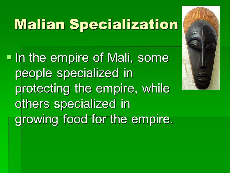 Malian Specialization