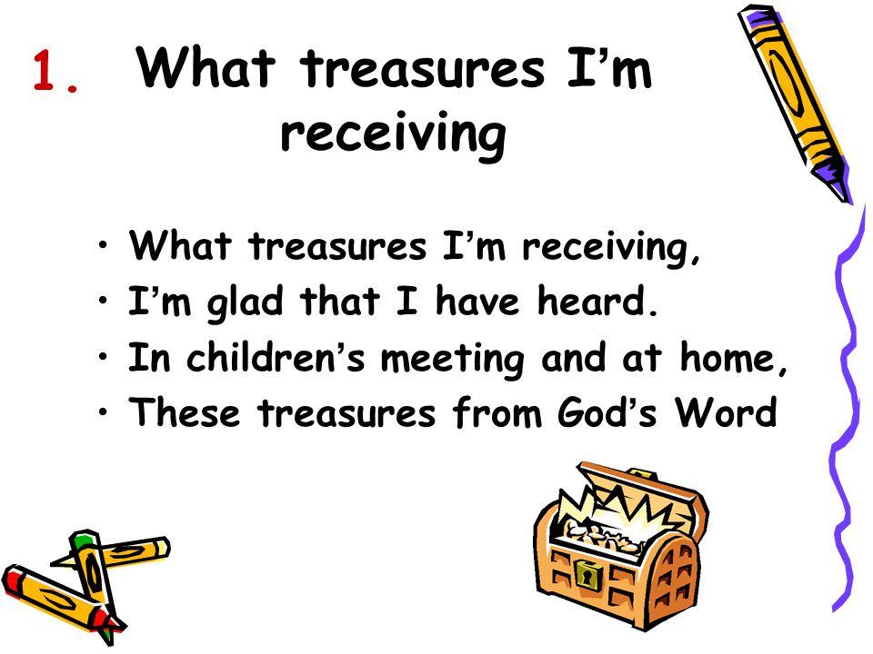 What treasures I'm receiving