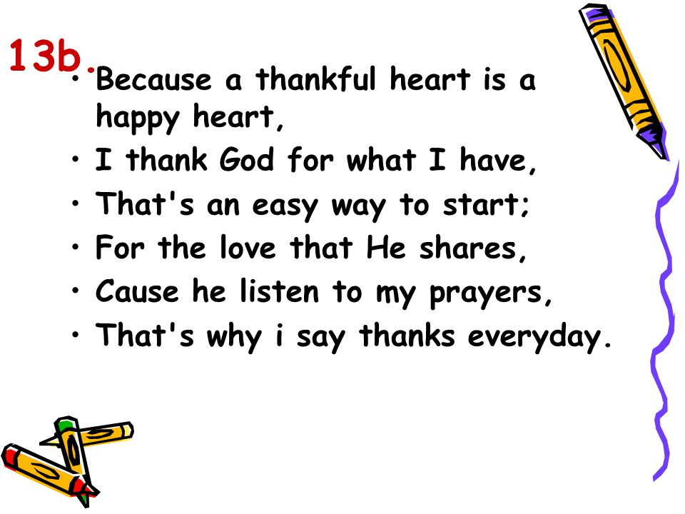 13b. Because a thankful heart is a happy heart,