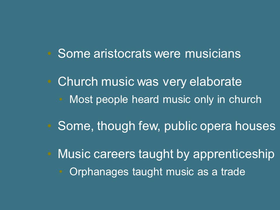 Some aristocrats were musicians
